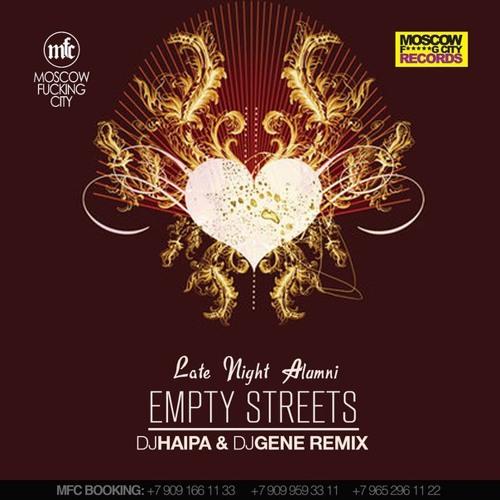Late Night Alumni - Empty Streets (DJ Haipa & DJ Gene Remix)