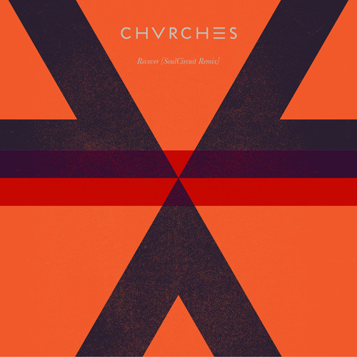 CHVRCHES - Recover (SoulCircuit Remix)