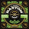 La Banda Bast�n - Me Gustas (Todo Bien)