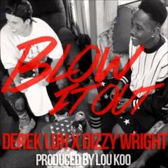 Derek Luh - Blow It Out Featuring Dizzy Wright (Prod. Lou Koo)