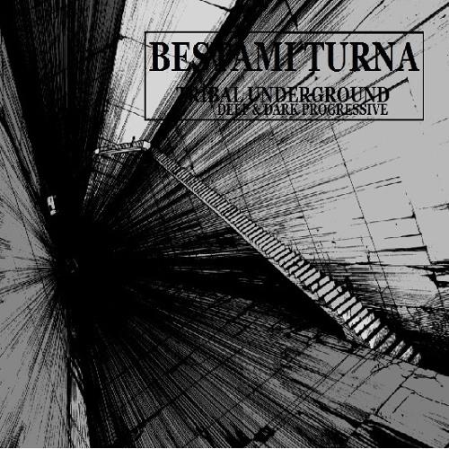 Bestami Turna - TRIBAL UNDERGROUND (Deep & Dark Progressive)