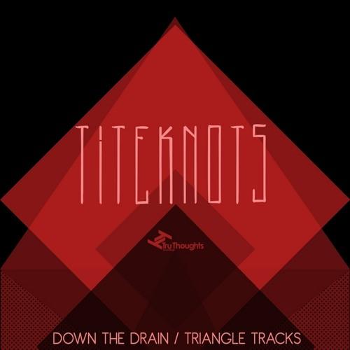 Titeknots - Down The Drain