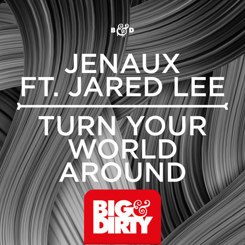 Jenaux feat. Jared Lee - Turn Your World Around