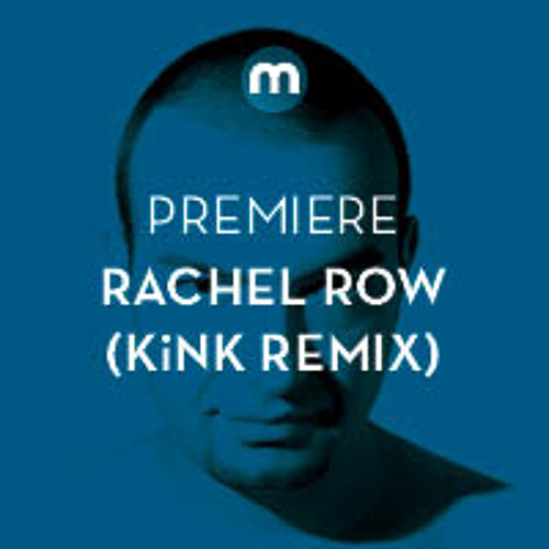 Premiere: Rachel Row 'L Square' (KiNK Mix)