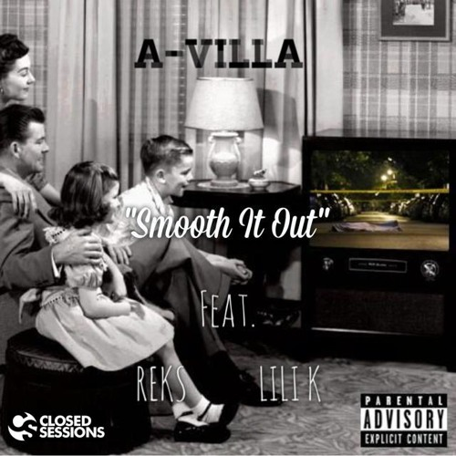 A-Villa: Smooth It Out feat. Reks & Lili K