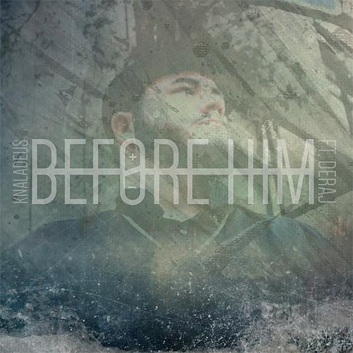 Knaladeus - Before Him feat. Deraj