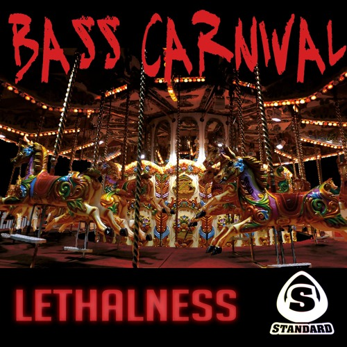 Lethalness-Bass Carnival (Original mix)