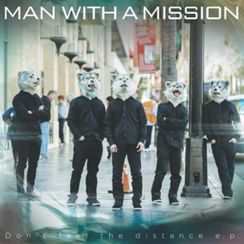 "MAN WITH A MISSION - ""DISTANCE"" (US Radio Single)"