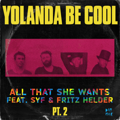 Yolanda Be Cool - All That She Wants (feat. SYF & Fritz Helder) [PREVIEWS]