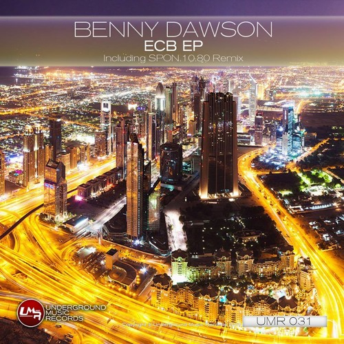 [REMIX] BENNY DAWSON - ' ECB ' (SPON.10.80 remix) • OUT NOW on Underground Music Records!
