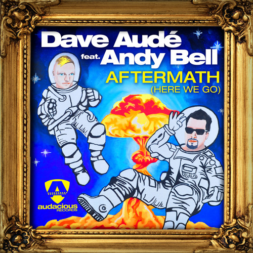 Dave Audé ft. Andy Bell - Aftermath (Here We Go)