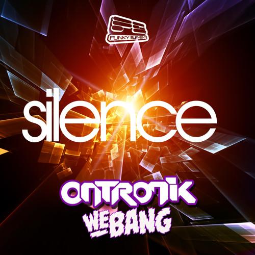OnTronik & We Bang - Silence (Original Mix) FREE DOWNLOAD