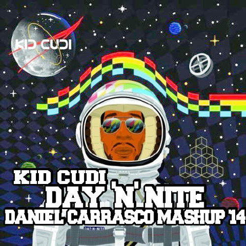 Kid Cudi - Day 'N' Nite (Daniel Carrasco Mashup'14)