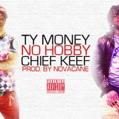 Ty Money - No Hobby Ft Chief Keef