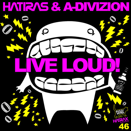 Hatiras & A-Divizion - Live Loud (Original Mix)