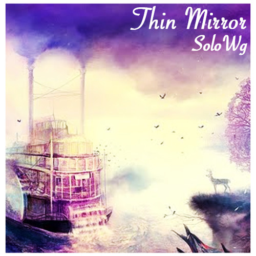 SoloWg - Thin Mirror (Original Mix)[FreeDownload]