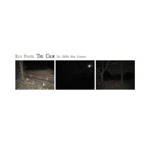 Rico Puestel - The Calm [The 2000s Mark Ceremony]