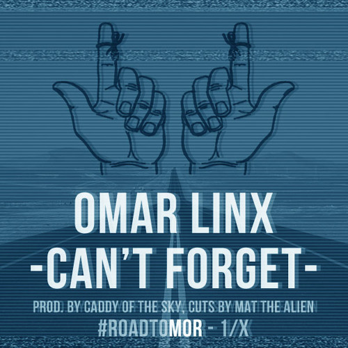 Omar Linx - Can't Forget - Cuts by Mat The Alien - FREE DOWNLOAD!!!