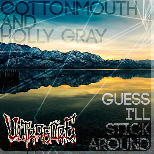 Guess I'll Stick Around by Cottonmouth & Holly Gray