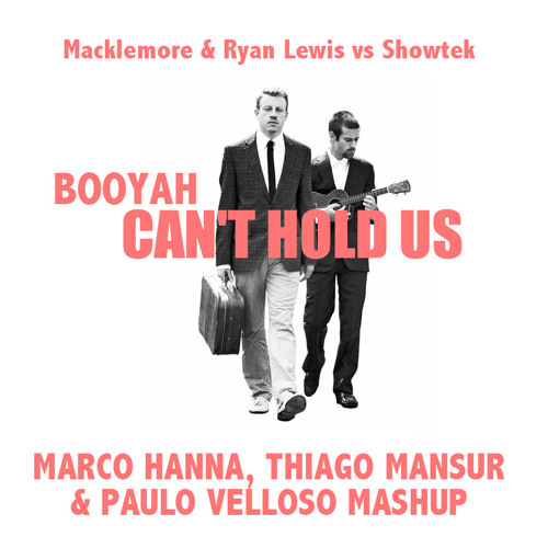 Booyah Can't Hold Us (Marco Hanna, Thiago Mansur & Paulo Velloso Mashup)