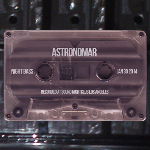 Astronomar @ Night Bass - Sound Nightclub, LA - 1.30.14