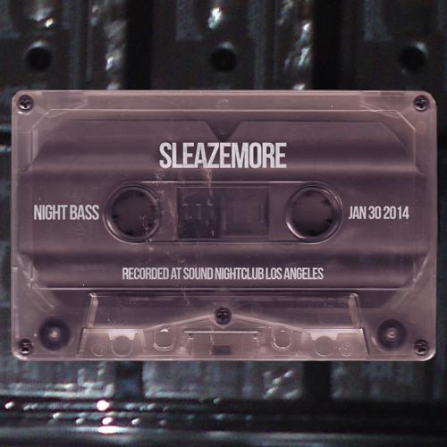 Sleazemore @ Night Bass - Sound Nightclub, LA - 1.30.14