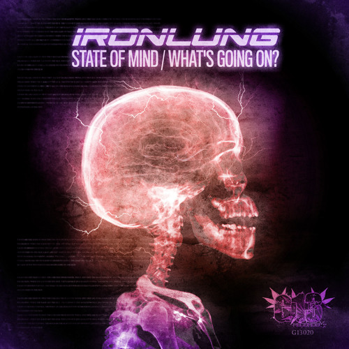 G13020 - IRONLUNG - A.STATE OF MIND | AA. WHAT'S GOING ON