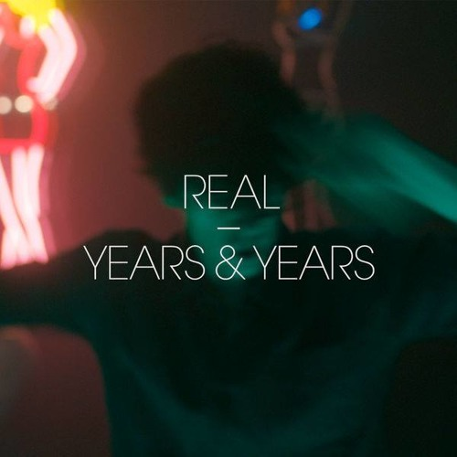 Years & Years- Real (LeMarquis Remix)
