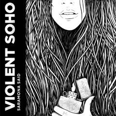 Violent Soho - Saramona Said