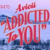 AVICCI_Adicted To You (Kroos Edit)