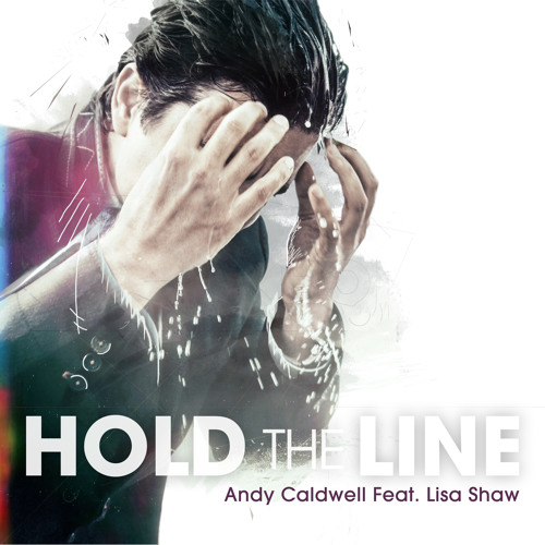 Andy Caldwell - Hold The Line (feat. Lisa Shaw)