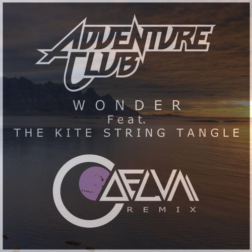 Adventure Club feat. The Kite String Tangle - Wonder (Caelum Picta Remix)