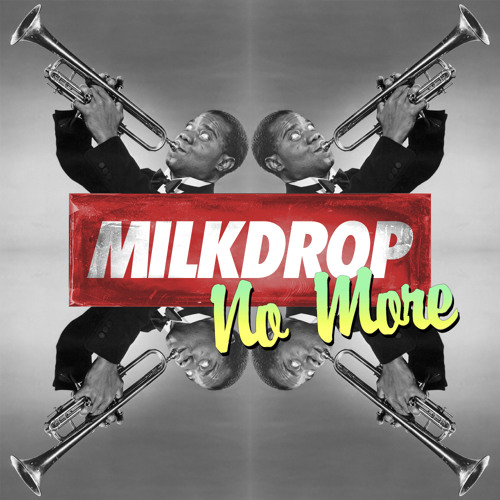 No More by Milkdrop