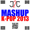 J2J - M.A.S.H.U.P K-Pop 2013 (Mashup by J2J)
