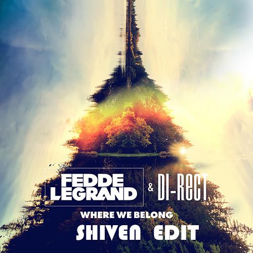 Fedde Le Grand & Di - Rect-Where We Belong (SHIVEN EDIT)