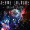 Jesus Culture - Break Every Chain (Kevin Aleksander Bootleg)  [FREE DOWNLOAD] Portada del disco