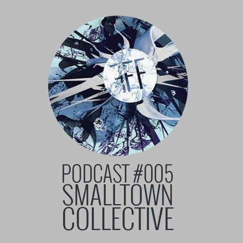 Friede Freude Freitag // Podcast 005 // SMALLTOWN COLLECTIVE