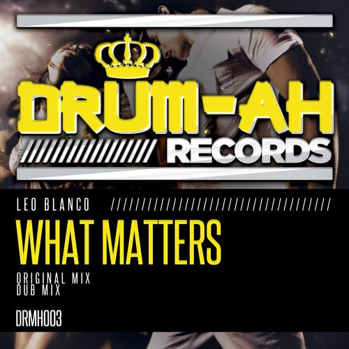 Leo Blanco - What Matters (Original Mix)