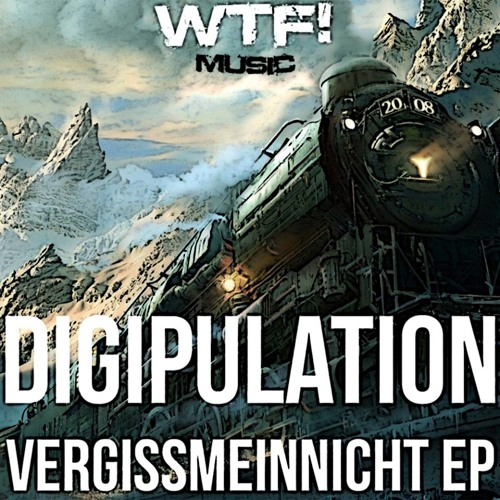 Digipulation - VergissMeinNicht (WTF! Music) support from D-Deck, NDKj, Kellerkind