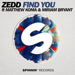Zedd - Find You (Feat Matthew Koma & Miriam Bryant) [Extended Mix]
