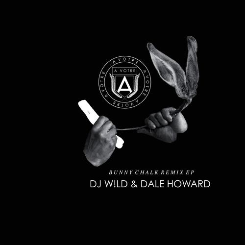 Bunny. - Chalk (Dale Howard remix)- |AVOTRE008| // BBC Pete Tong radio show 14/02 Rip