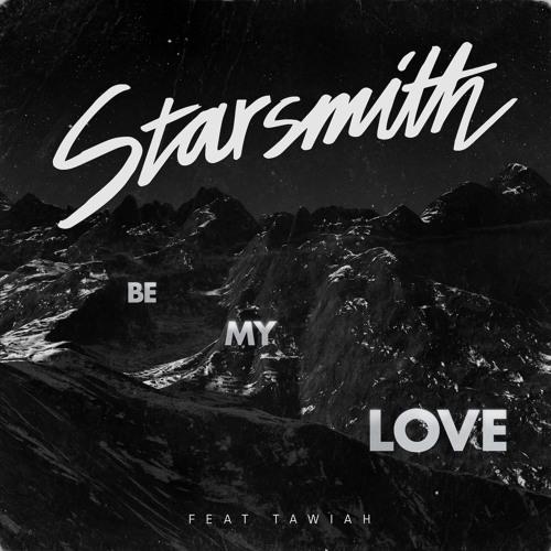 Be My Love ft. Tawiah