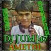 Ankhiyon Se Goli Mare - Mix - DJ[UM]47 -AMETHI