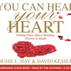 Louise Hay & David Kessler - You Can Heal Your Heart (extract)