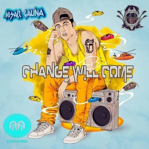 Change Will Come by Misael Gauna & Xphase