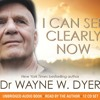 Wayne Dyer - I Can See Clearly Now (Chapter One)