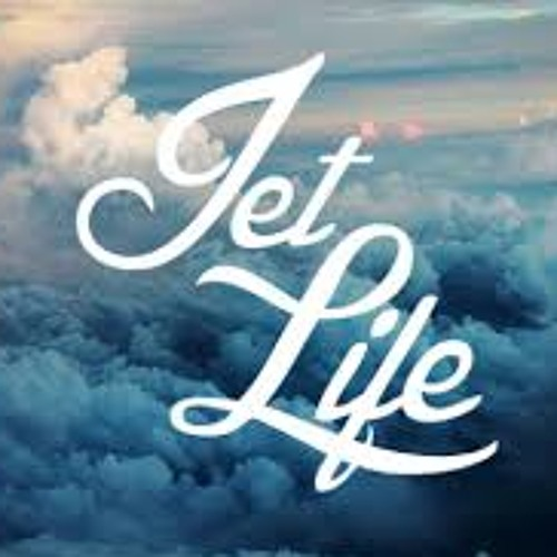$$-JET LIFE-$$