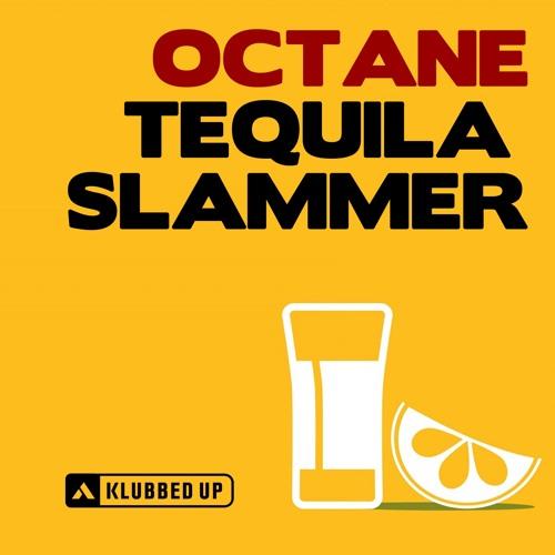 Octane - Tequila Slammer (Released 10/03/14)