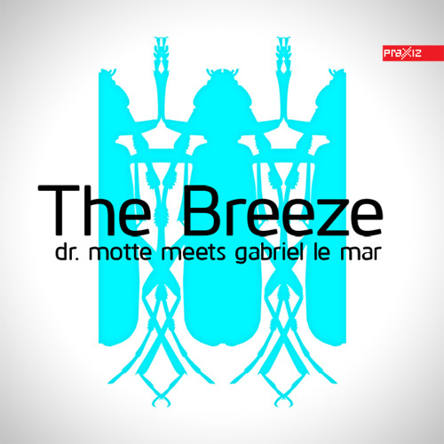 Dr. Motte meets Gabriel Le Mar - The Breeze short version
