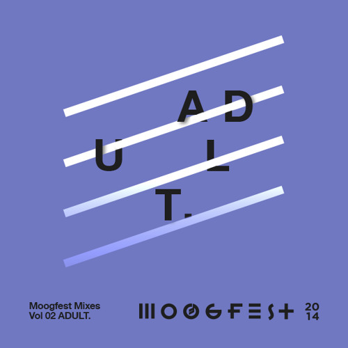 Ghostly By ADULT. - Mix for Moogfest 2014